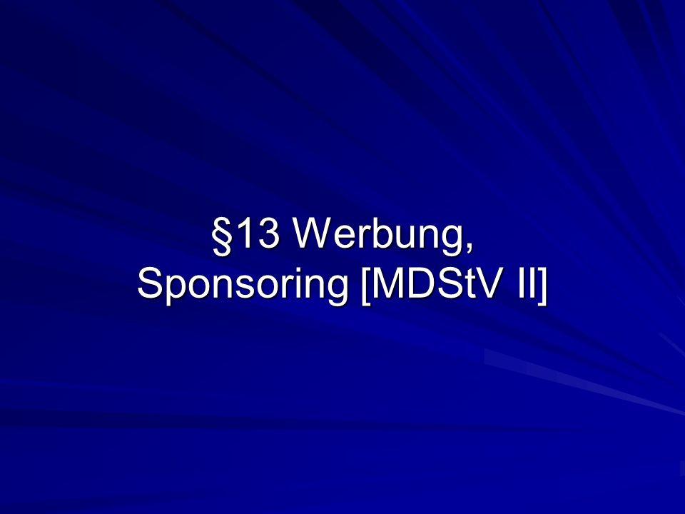 §13 Werbung, Sponsoring [MDStV II]